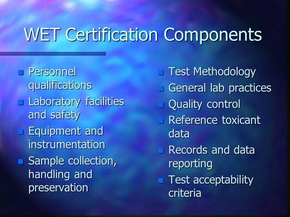 WET Certification Components