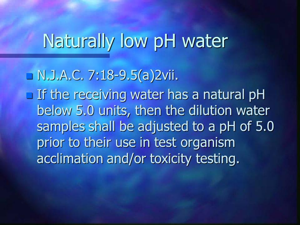 Naturally low pH water N.J.A.C. 7:18-9.5(a)2vii.