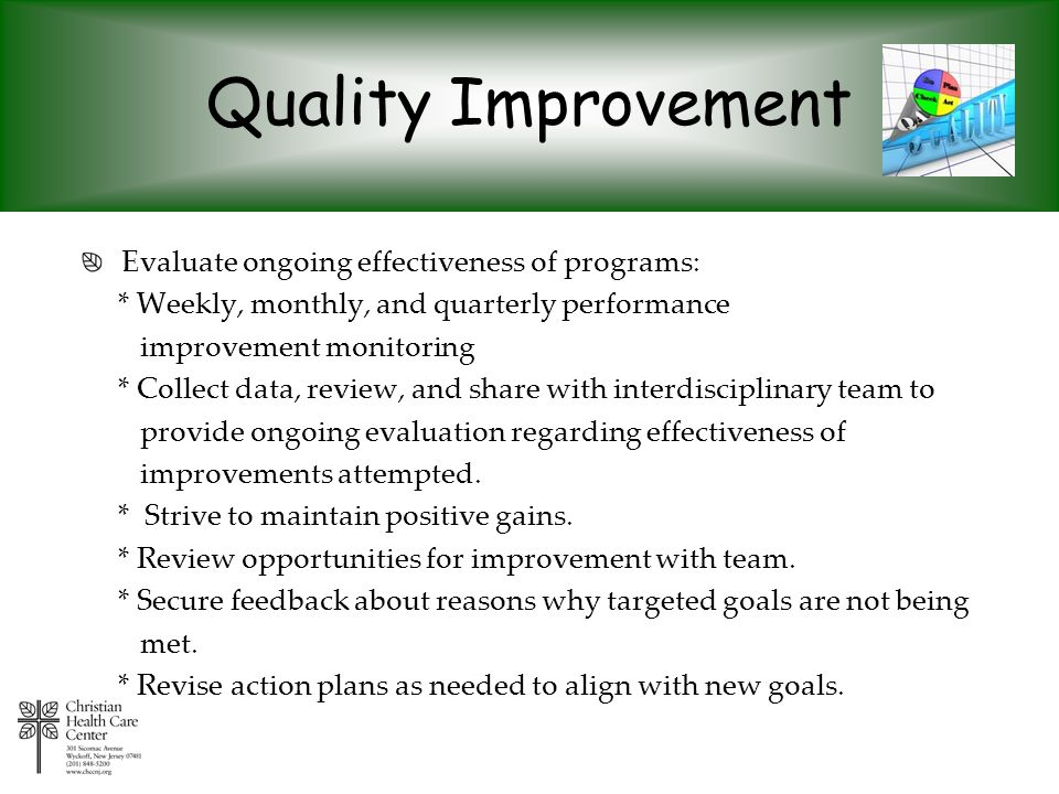 Quality Improvement Evaluate ongoing effectiveness of programs: