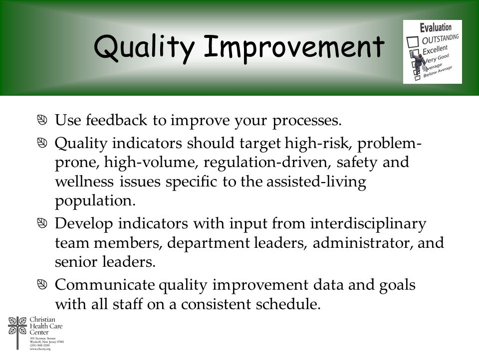Quality Improvement Use feedback to improve your processes.
