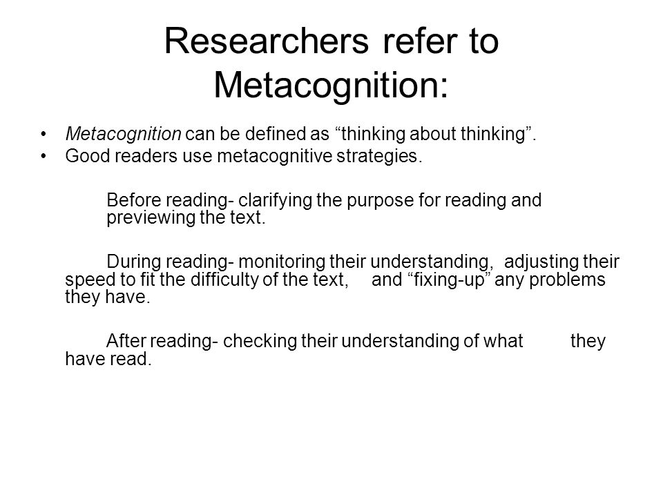 Researchers refer to Metacognition: