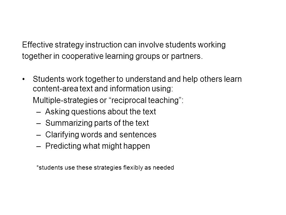 Effective strategy instruction can involve students working