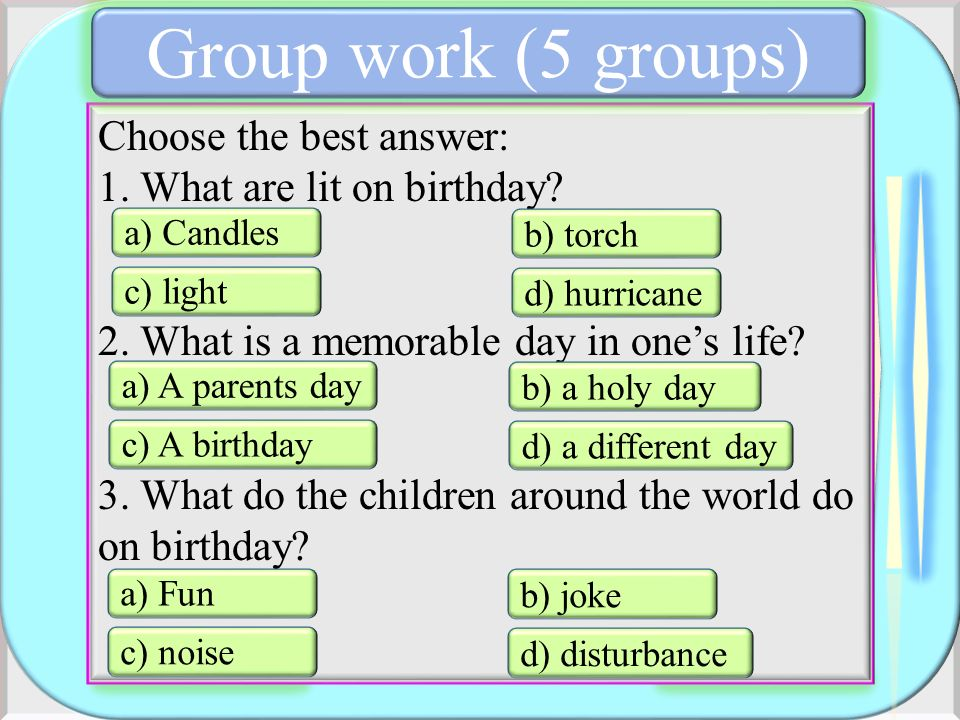 Group work (5 groups) Choose the best answer: