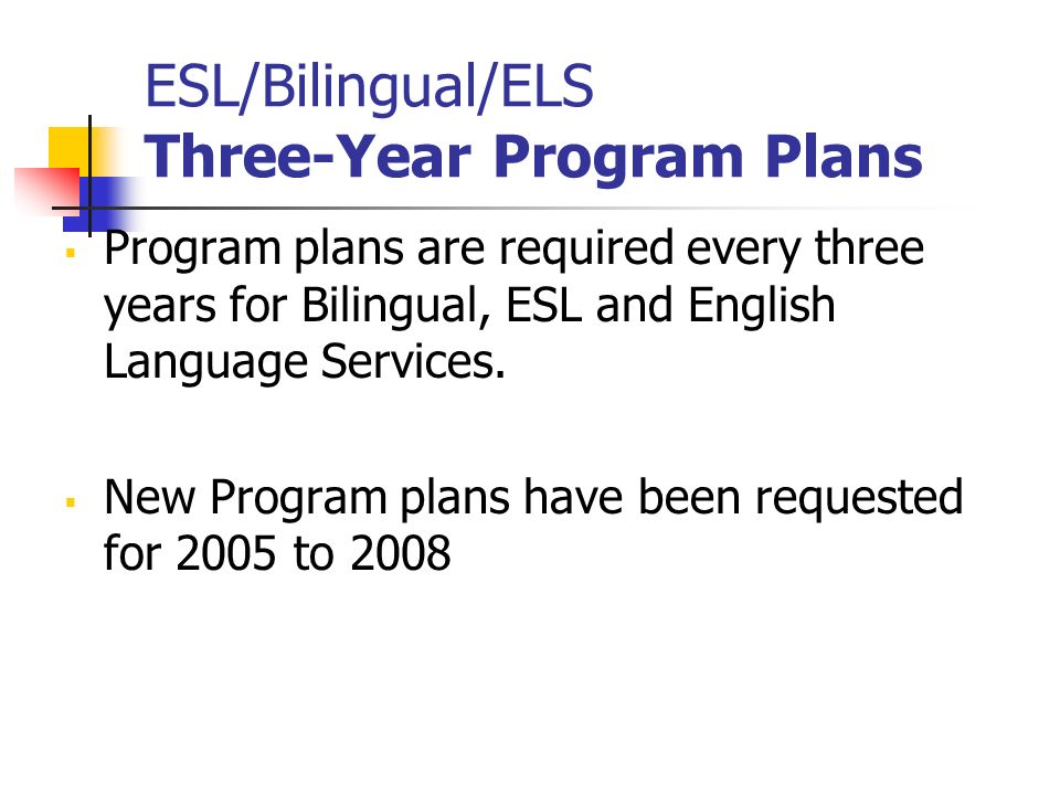 ESL/Bilingual/ELS Three-Year Program Plans