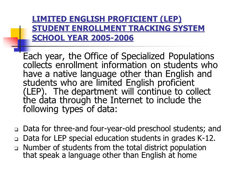 LIMITED ENGLISH PROFICIENT (LEP) STUDENT ENROLLMENT TRACKING SYSTEM SCHOOL YEAR 2005-2006