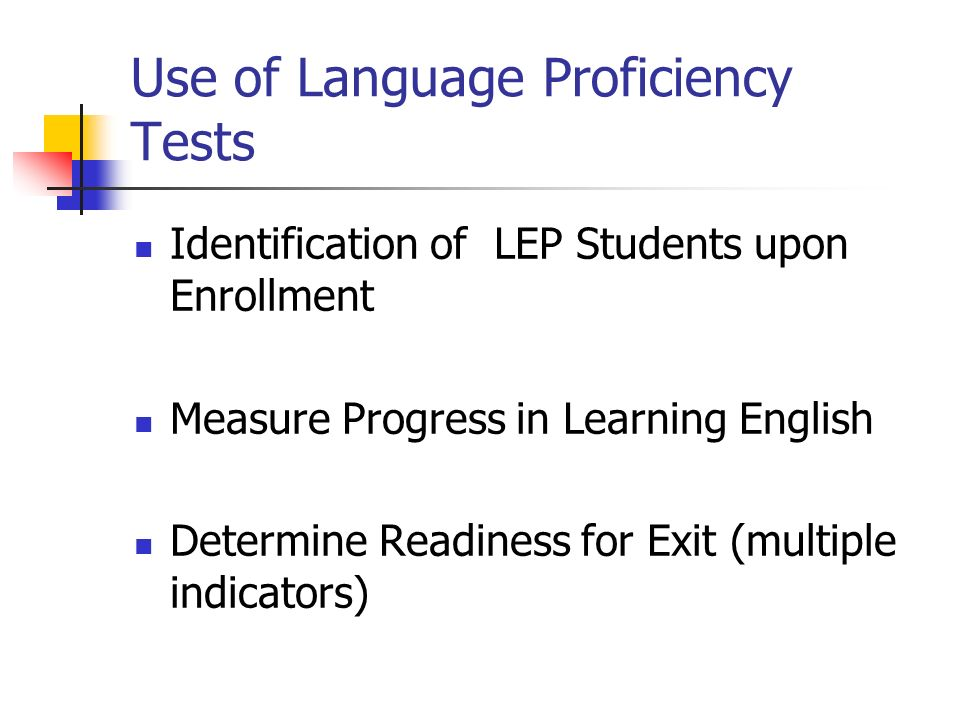 Use of Language Proficiency Tests