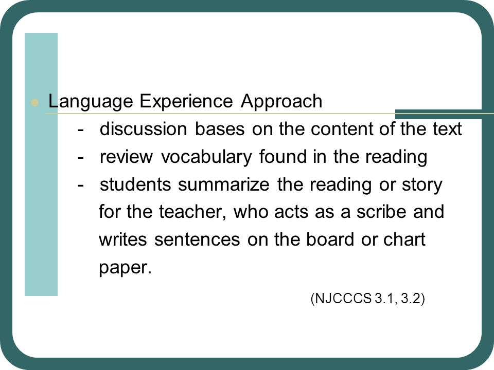 (NJCCCS 3.1, 3.2) Language Experience Approach