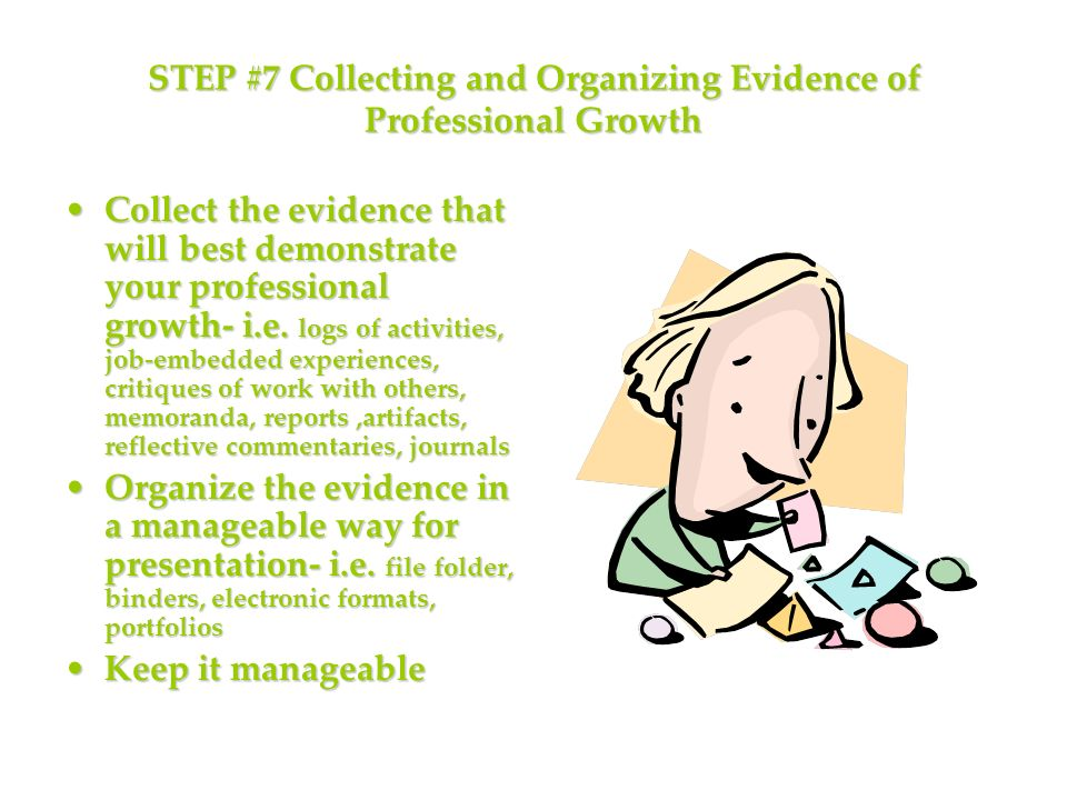 STEP #7 Collecting and Organizing Evidence of Professional Growth