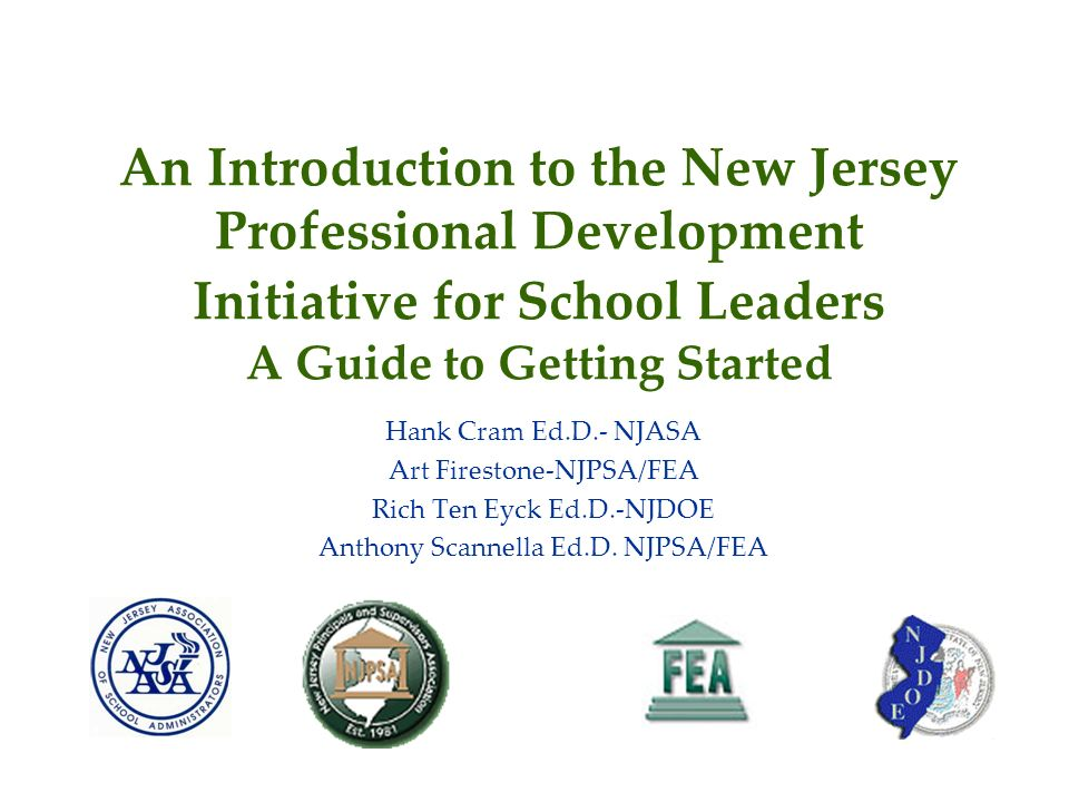 An Introduction to the New Jersey Professional Development Initiative for School Leaders A Guide to Getting Started