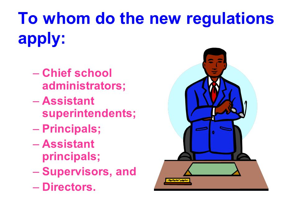 To whom do the new regulations apply: