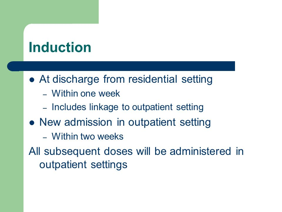 Induction At discharge from residential setting