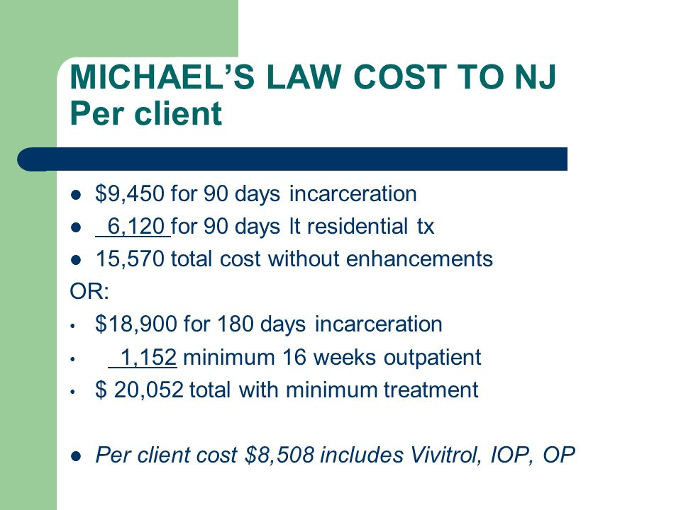 MICHAEL'S LAW COST TO NJ Per client