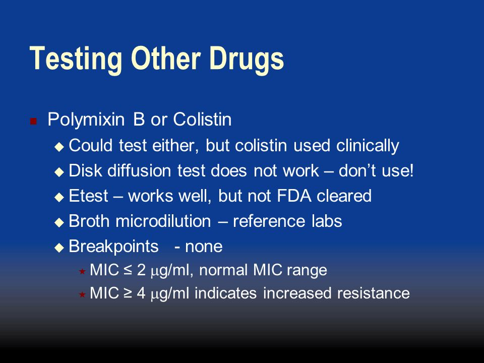 Testing Other Drugs Polymixin B or Colistin