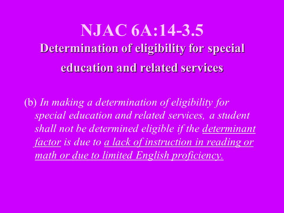NJAC 6A:14-3.5 Determination of eligibility for special education and related services