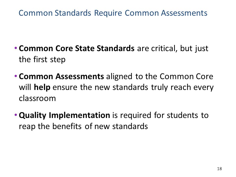 Common Standards Require Common Assessments