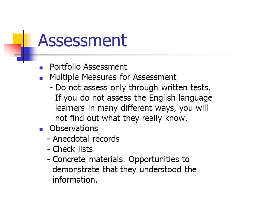 Assessment Portfolio Assessment Multiple Measures for Assessment