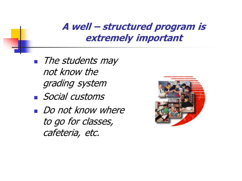 A well – structured program is extremely important