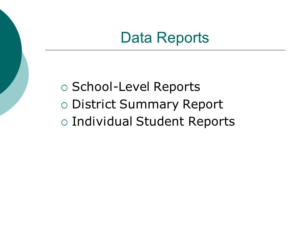 Data Reports School-Level Reports District Summary Report