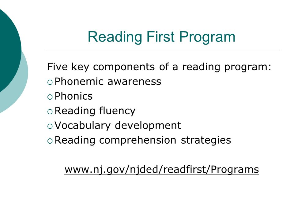 Reading First Program Five key components of a reading program: