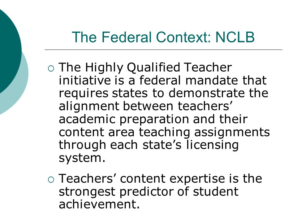 The Federal Context: NCLB
