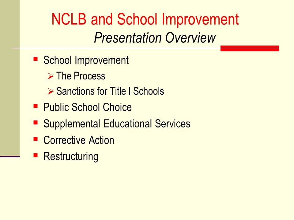 NCLB and School Improvement Presentation Overview