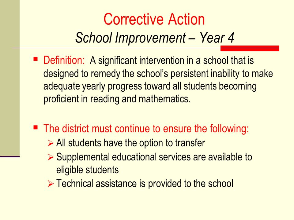 Corrective Action School Improvement – Year 4