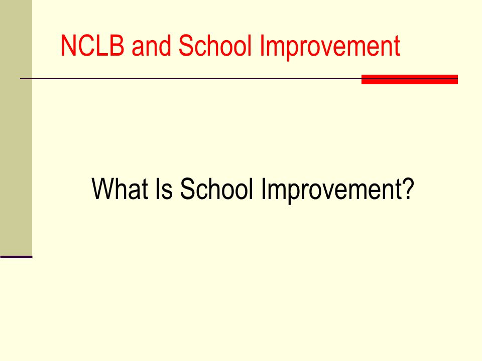 NCLB and School Improvement