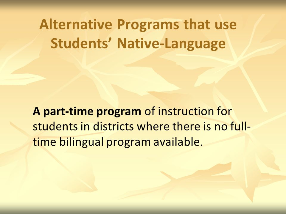 Alternative Programs that use Students' Native-Language