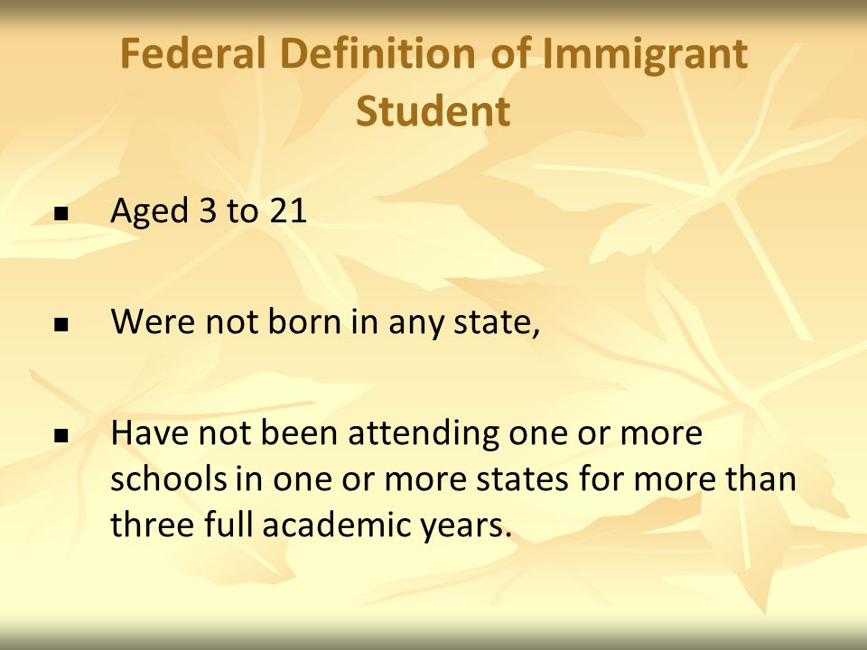 Federal Definition of Immigrant Student