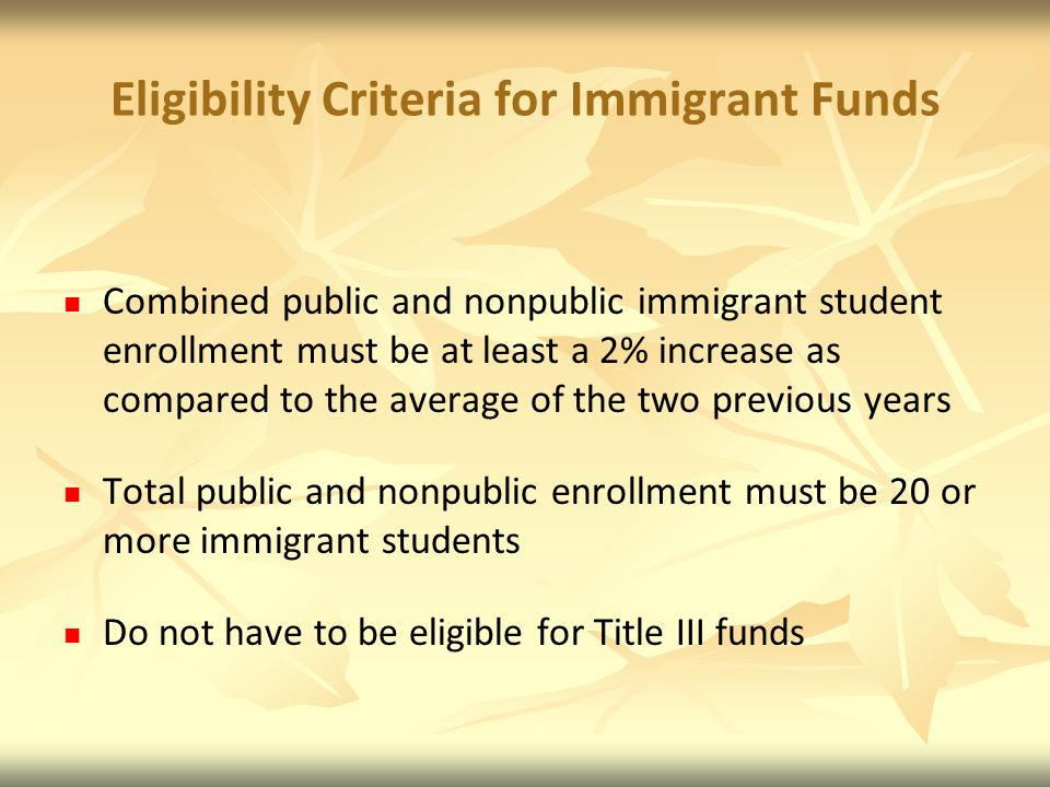 Eligibility Criteria for Immigrant Funds