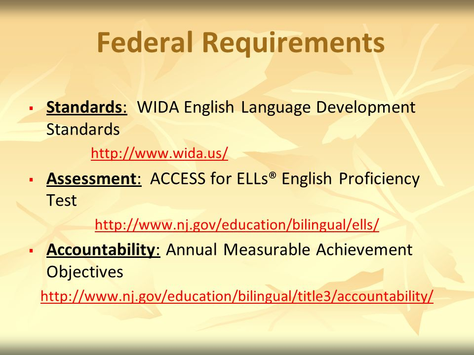 Federal Requirements Standards: WIDA English Language Development Standards.