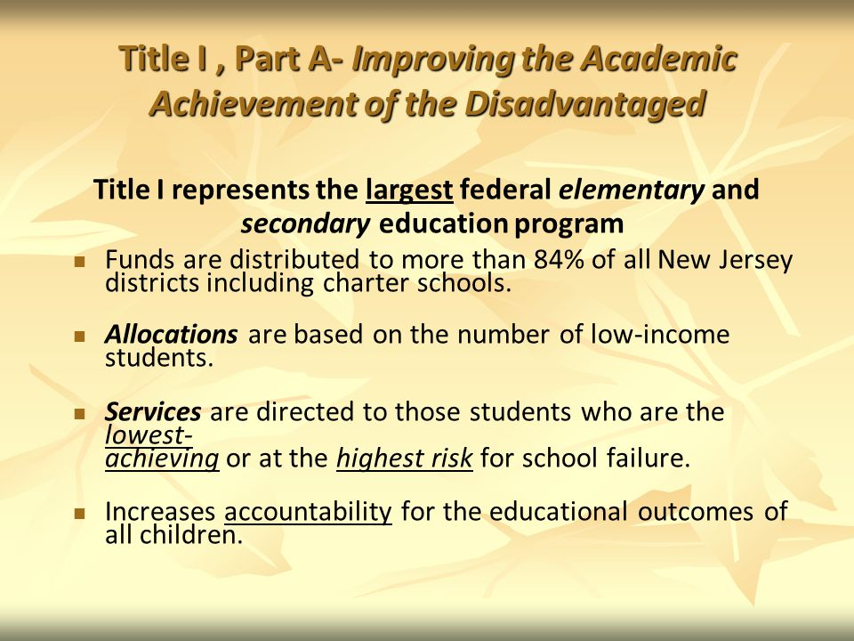 Title I , Part A- Improving the Academic Achievement of the Disadvantaged