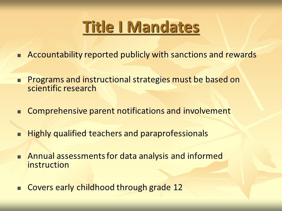 Title I Mandates Accountability reported publicly with sanctions and rewards.