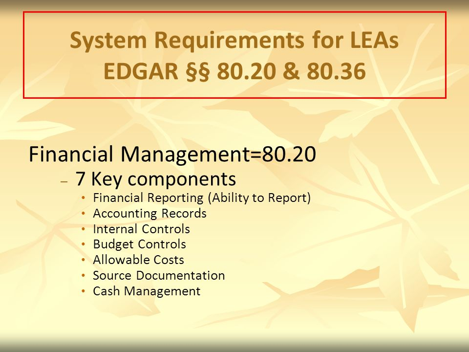 System Requirements for LEAs EDGAR §§ & 80.36