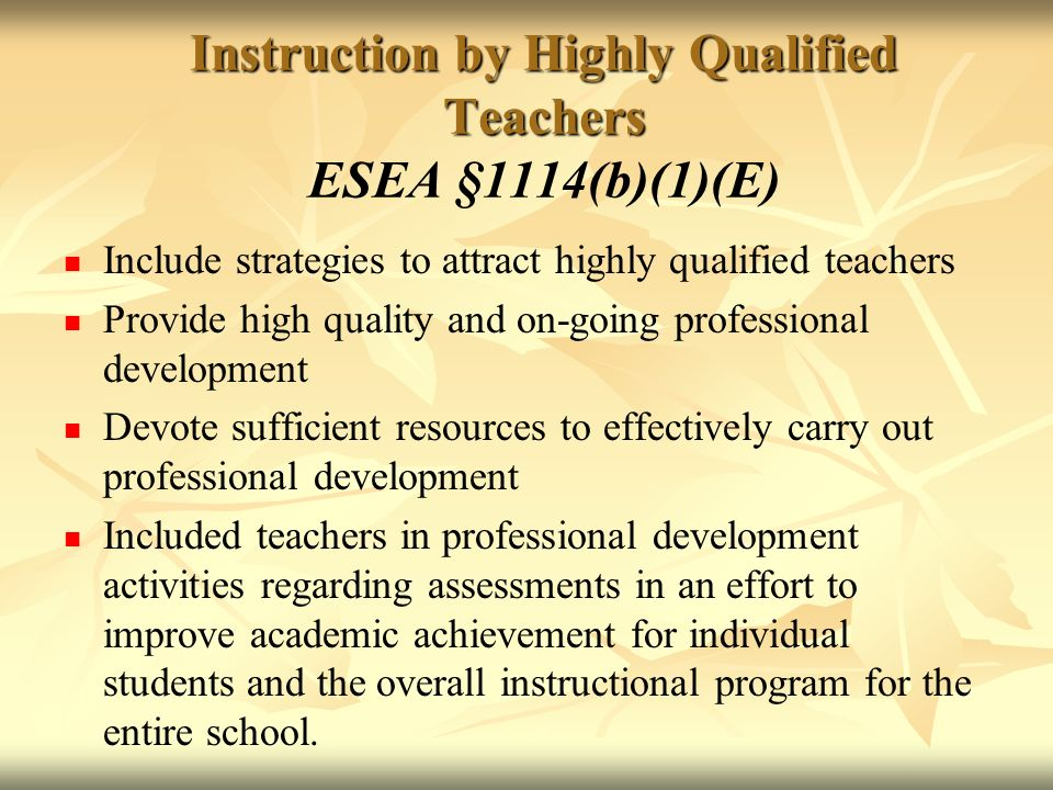 Instruction by Highly Qualified Teachers ESEA §1114(b)(1)(E)