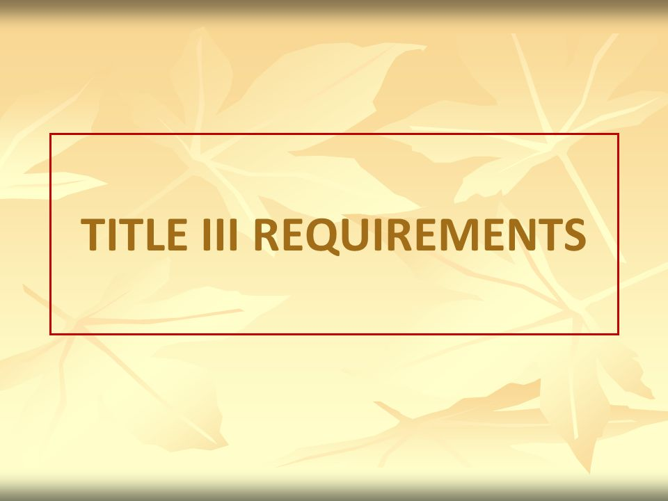 TITLE III REQUIREMENTS