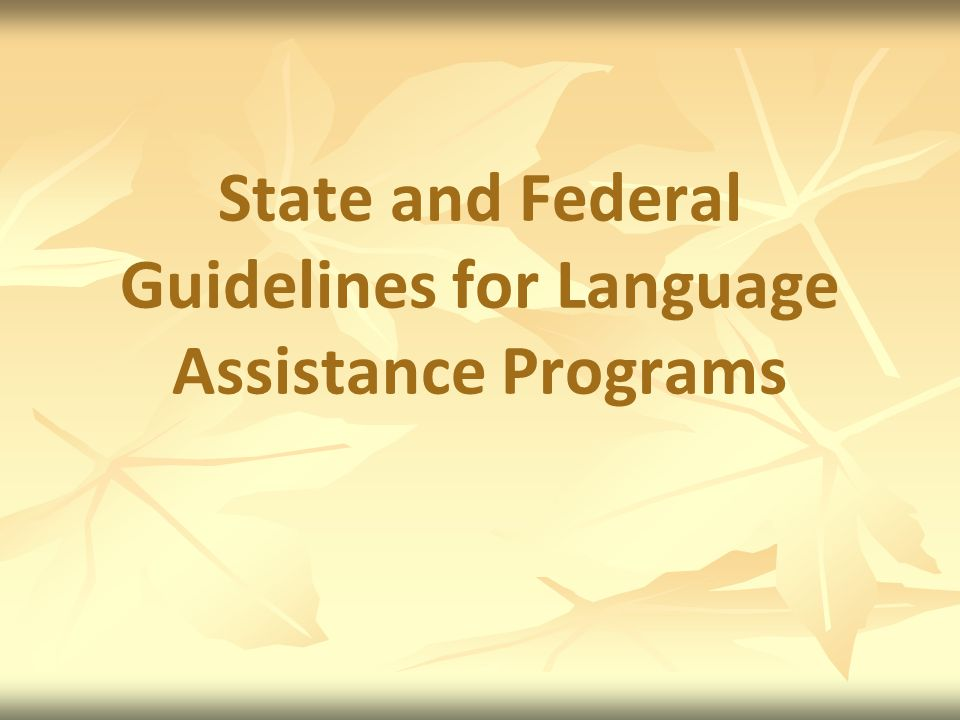 State and Federal Guidelines for Language Assistance Programs