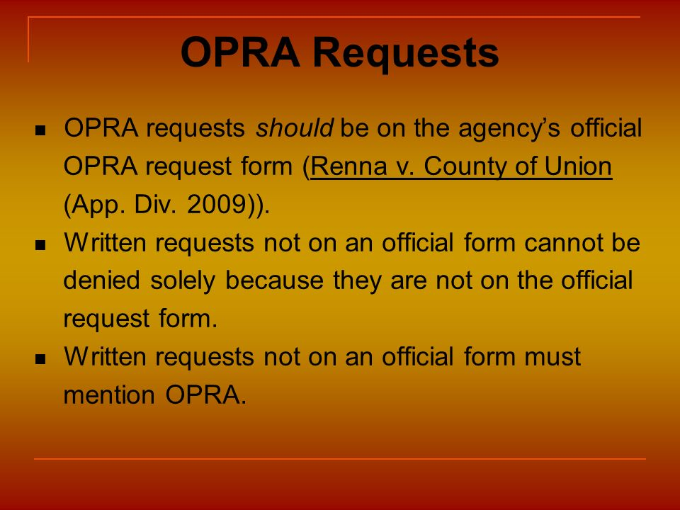 OPRA Requests OPRA requests should be on the agency's official