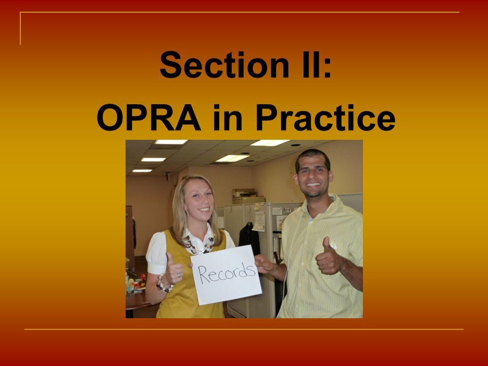 Section II: OPRA in Practice
