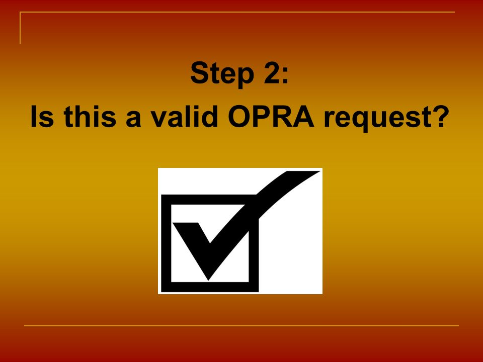 Step 2: Is this a valid OPRA request