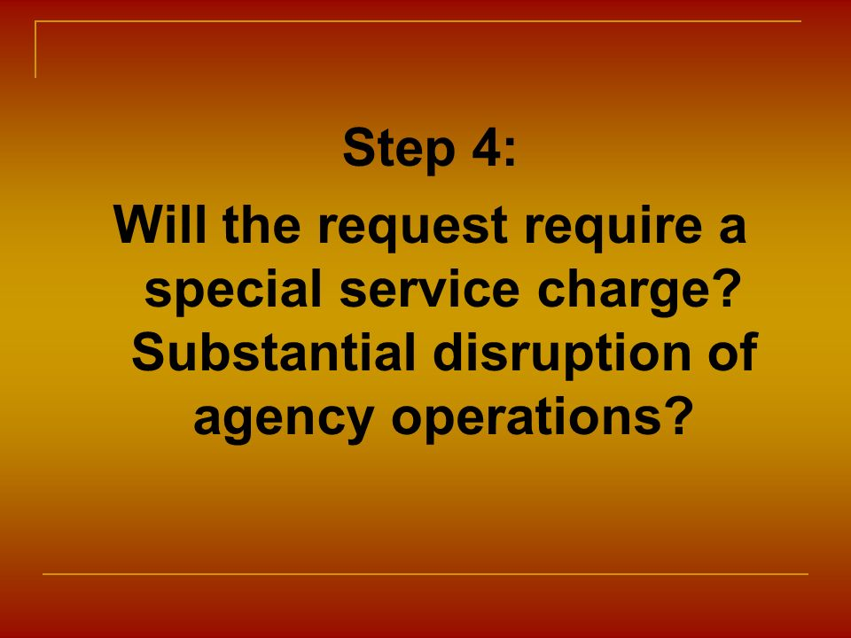 Step 4: Will the request require a special service charge.