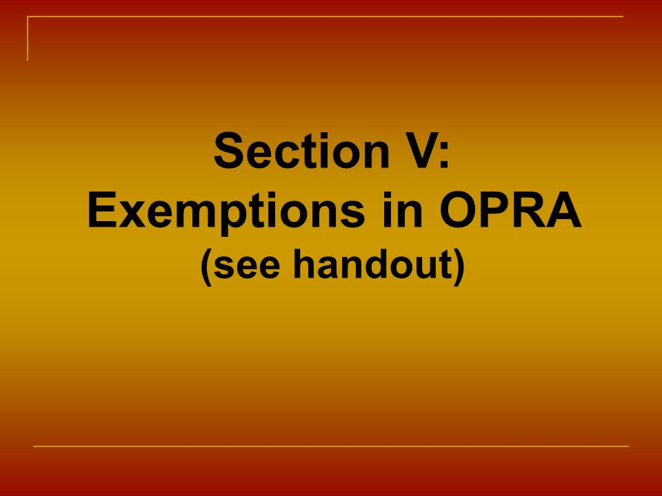 Section V: Exemptions in OPRA