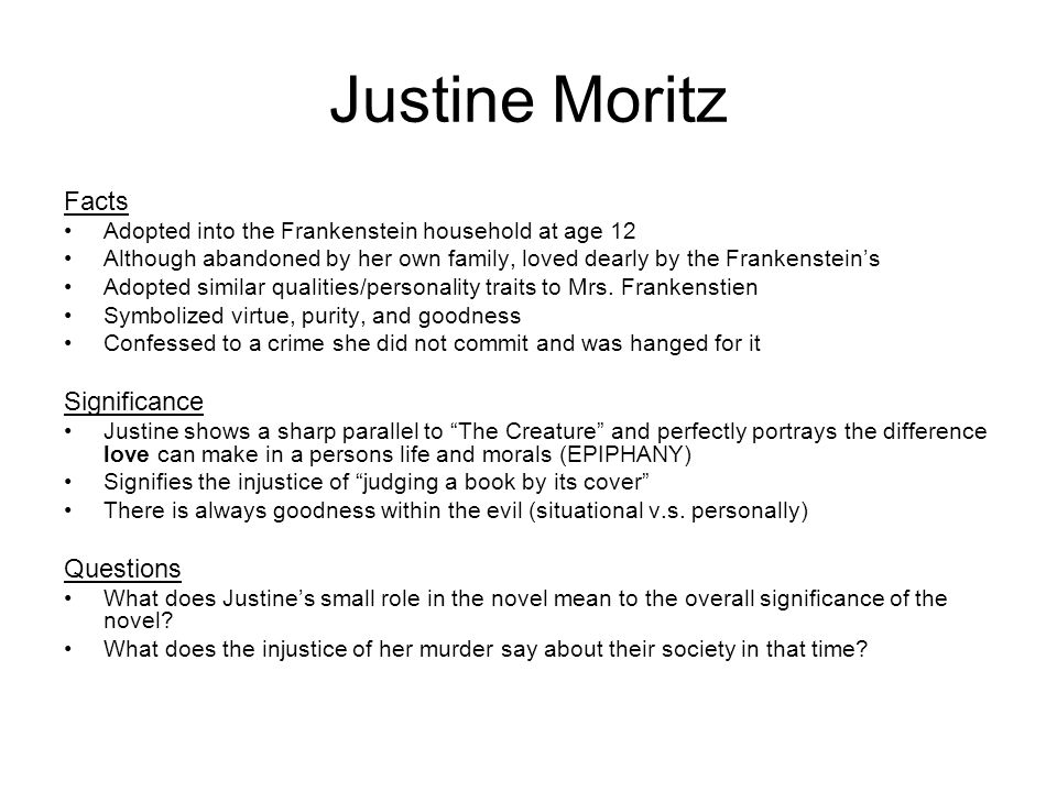 frankenstein essay on justine moritz Gothic literature essay sample the most obvious example is justine moritz in mary shelley's frankenstein, justine is another example of a pretty.