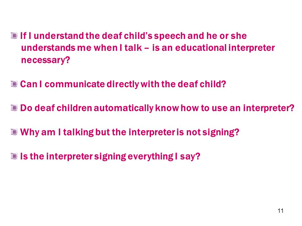 If I understand the deaf child's speech and he or she