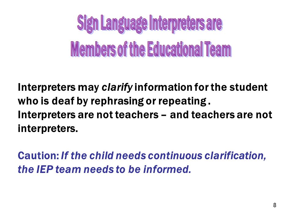 Sign Language Interpreters are Members of the Educational Team