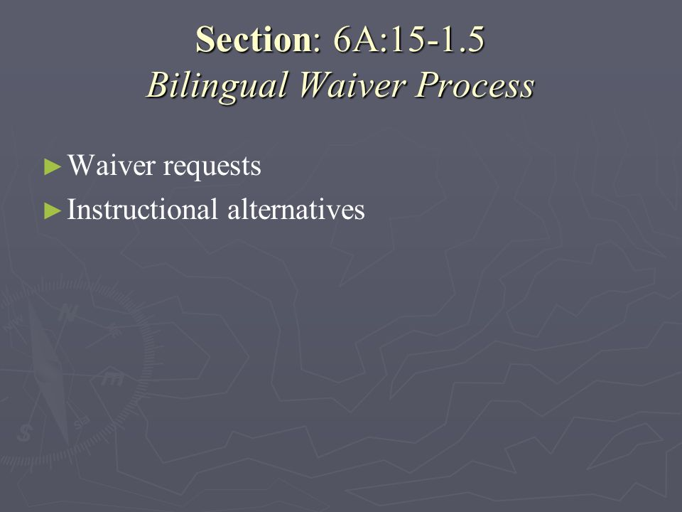 Section: 6A:15-1.5 Bilingual Waiver Process