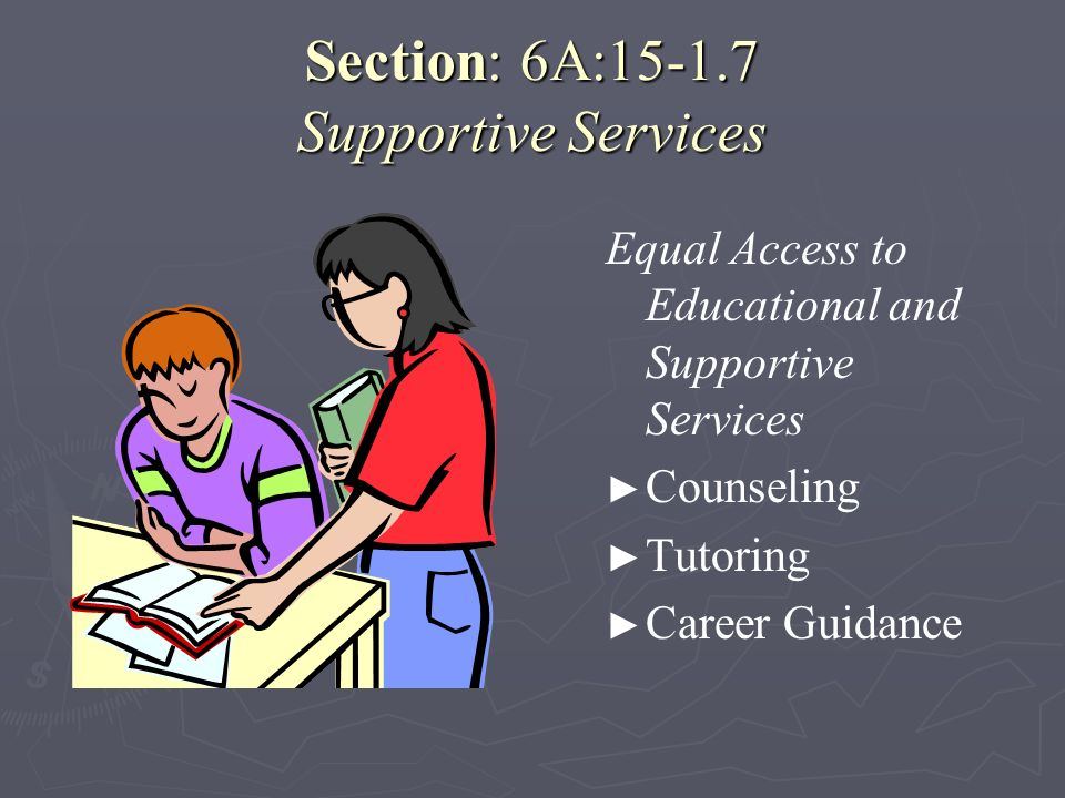 Section: 6A:15-1.7 Supportive Services
