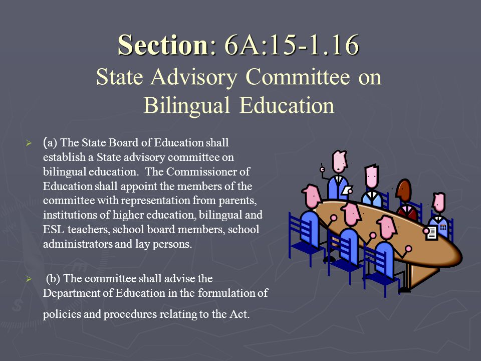 Section: 6A:15-1.16 State Advisory Committee on Bilingual Education