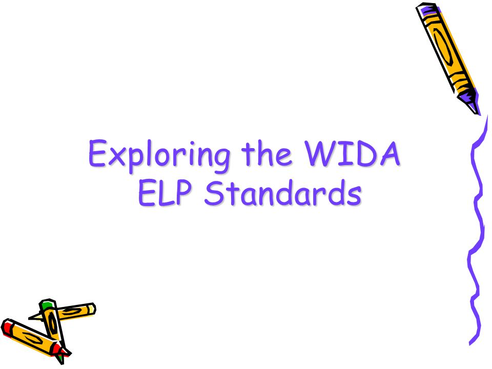 Exploring the WIDA ELP Standards