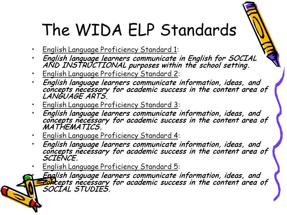 The WIDA ELP Standards English Language Proficiency Standard 1: